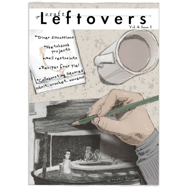 Craft Leftovers Zine – Volume 4: Issue 1!